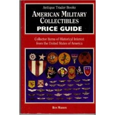 American Military Collectibles Price Guide: Collector Items of Historical Interest from the United States of America